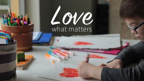 view the Video Illustration Love What Matters