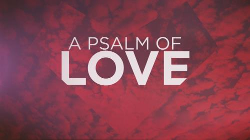 media A Psalm Of Love