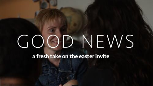 view the Video Illustration Good News Easter Invite