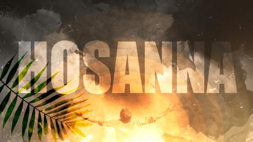 Video Illustration on Hosanna (Palm Sunday Worship Intro