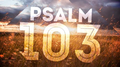 Video Illustration on Psalm 103 (Worship Intro)""