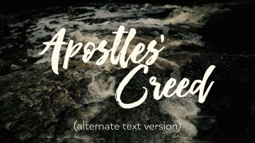 view the Video Illustration Apostles Creed (Alternate)