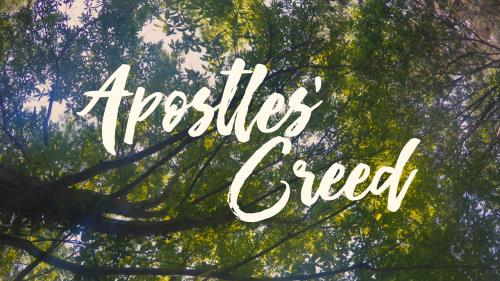 view the Video Illustration Apostles Creed