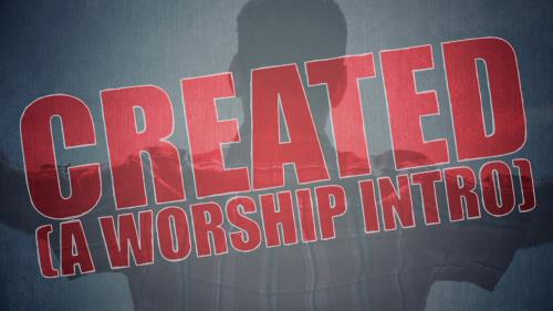 view the Video Illustration Created (A Worship Intro)