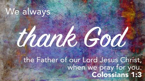 media Thank God - Colossians 1