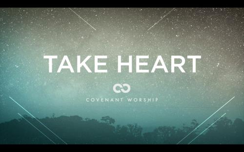 view the Worship Music Video Take Heart