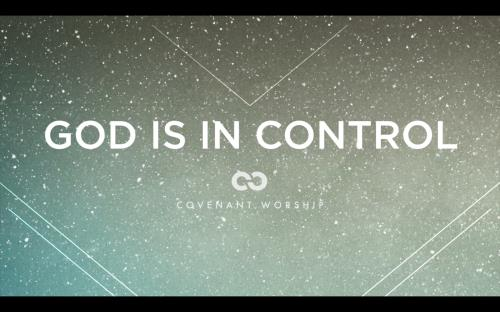 view the Worship Music Video God Is In Control