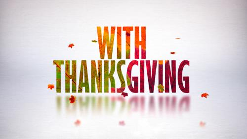 Video Illustration on With Thanksgiving