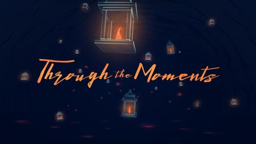 view the Video Illustration Through The Moments