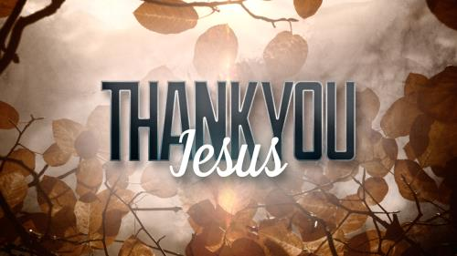 Video Illustration on Thank You Jesus