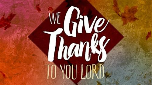 view the Video Illustration We Give Thanks