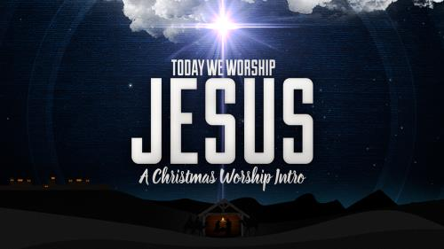 media Today We Worship Jesus
