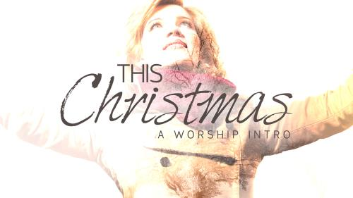 media This Christmas (A Worship Intro.)