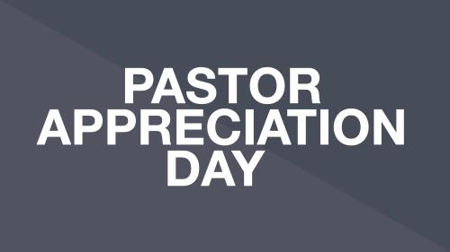view the Video Illustration Pastor Appreciation Day