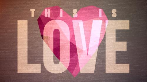 view the Video Illustration This Is Love