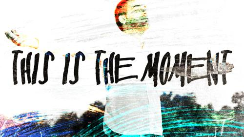 Video Illustration on This Is  The Moment