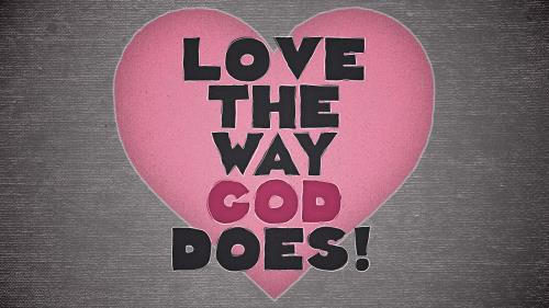 Video Illustration on Love The Way God Does