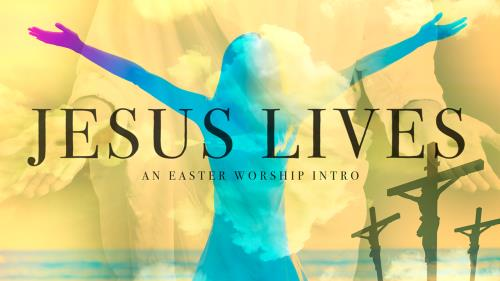 Video Illustration on Jesus Lives