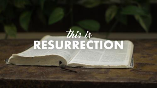 view the Video Illustration This Is Resurrection