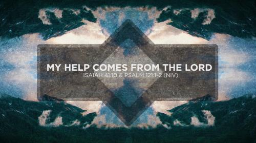 view the Worship Music Video My Help Comes From The Lord