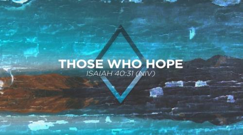view the Worship Music Video Those Who Hope