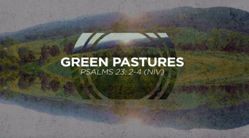 Worship Music Video on Green Pastures