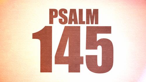 view the Video Illustration Psalm 145