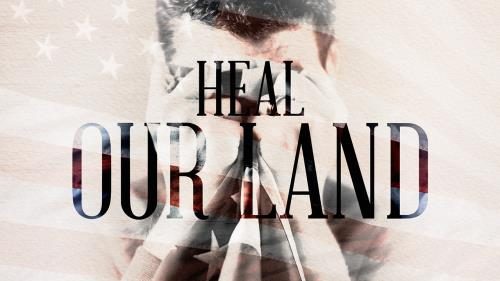 view the Video Illustration Heal Our Land (A Prayer For America)