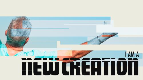 view the Video Illustration A New Creation