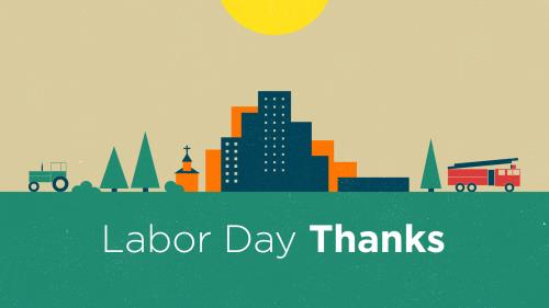 view the Video Illustration Labor Day Thanks