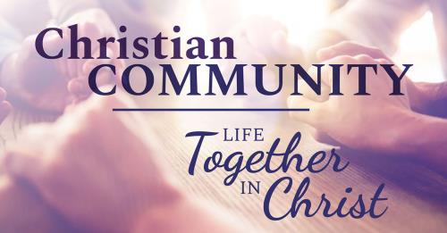 view the Image Christian Community | Life Together In Christ