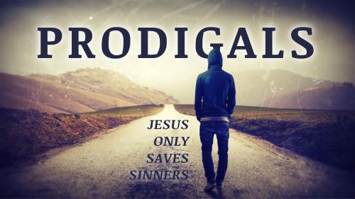 view the PowerPoint Template Prodigals | Jesus Only Saves Sinners
