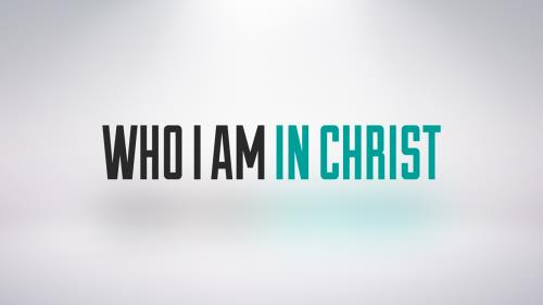view the Video Illustration Who I Am In Christ