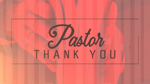 view the Video Illustration Pastor Thank You