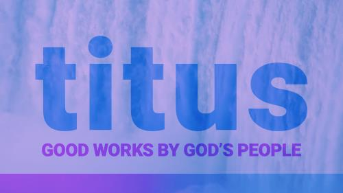 PowerPoint Template on Titus | Good Works By God's People