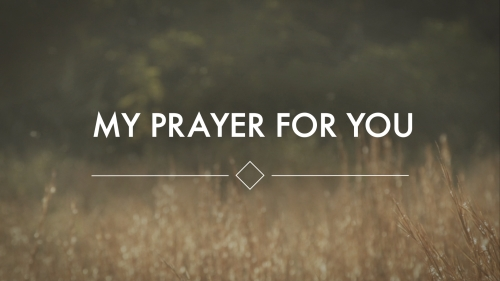 view the Worship Music Video My Prayer For You