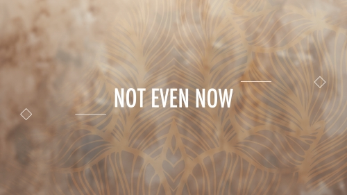 Worship Music Video on Not Even Now