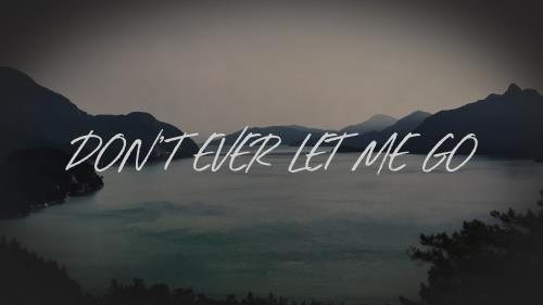 view the Worship Music Video Don't Ever Let Me Go