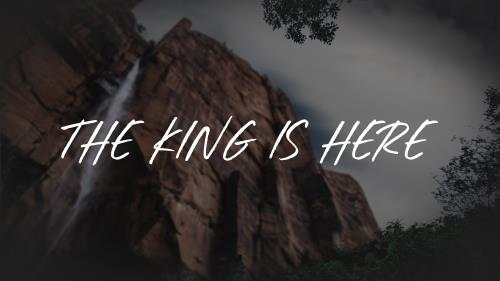 view the Worship Music Video The King Is Here