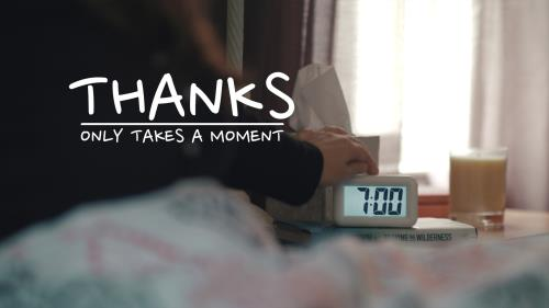 Video Illustration on Thanks Only Takes A Moment
