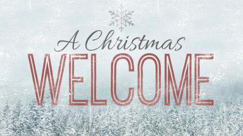 Video Illustration on A Christmas Welcome