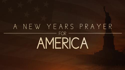 view the Video Illustration A New Years Prayer For America