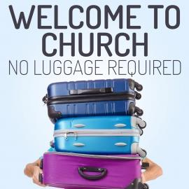 view the Video Illustration Welcome To Church: No Luggage Required!