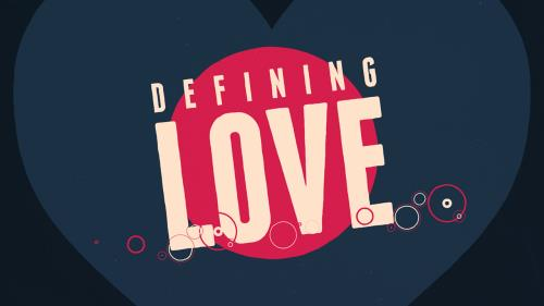 view the Video Illustration Defining Love
