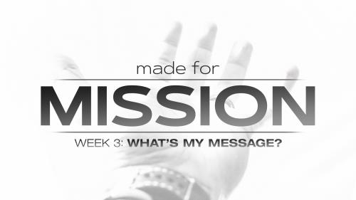 media Made For Mission Week Three: What's My Message?
