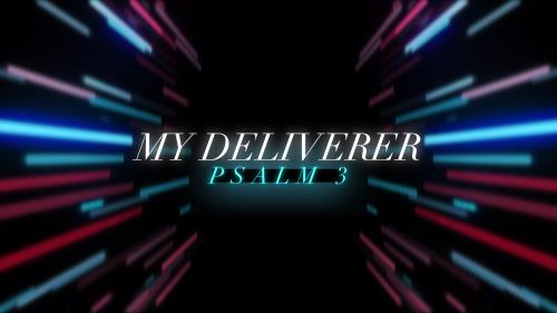 media My Deliverer (Psalm 3)
