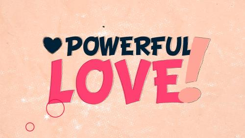 view the Video Illustration Powerful Love