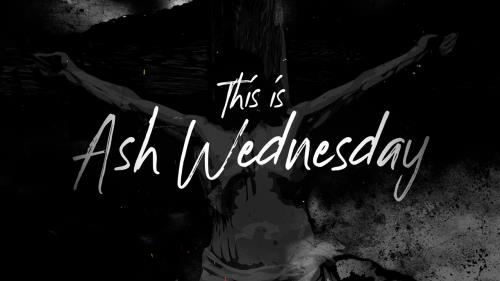 view the Video Illustration This Is Ash Wednesday