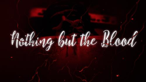 Video Illustration on Nothing But The Blood