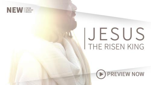 view the Video Illustration Jesus: The Risen King!